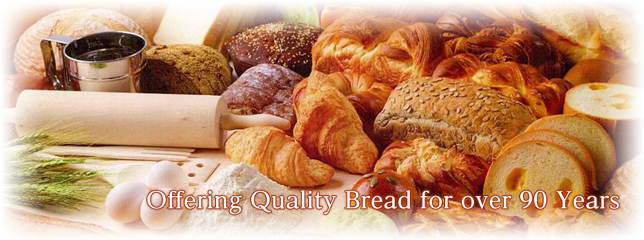 Offering Quality Bread for over 90 Years